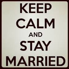 Keep calm and stay married