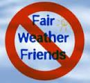 Fairweather friends